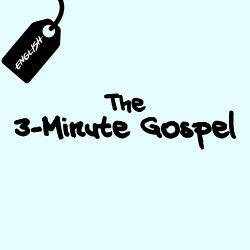The 3-Minute Gospel